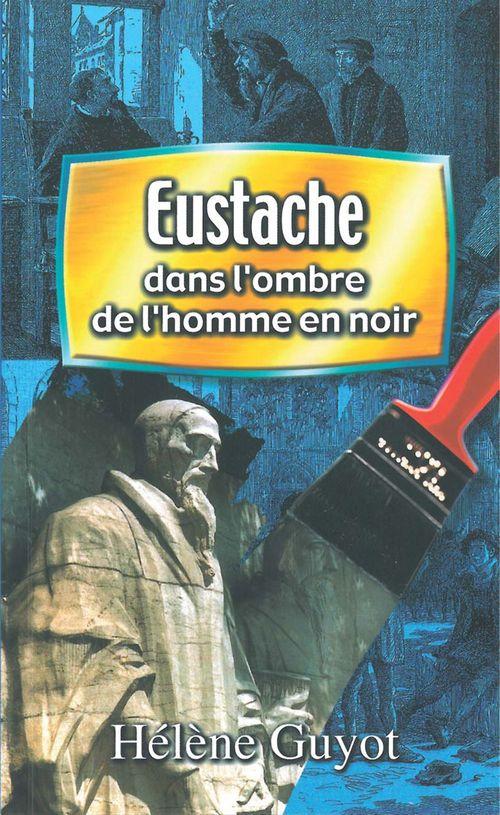 Eustache dans l'ombre de l'homme en noir