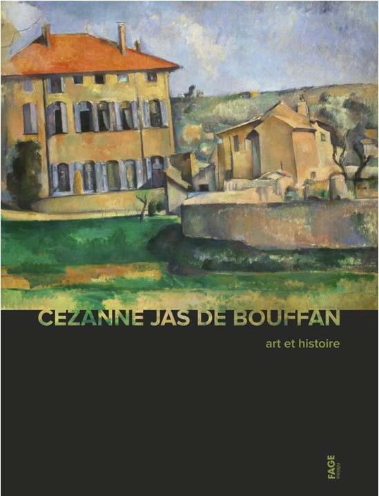 Cezanne et le Jas de Bouffan ; art et histoire