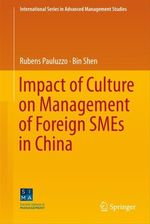 Impact of Culture on Management of Foreign SMEs in China  - Bin Shen - Rubens Pauluzzo