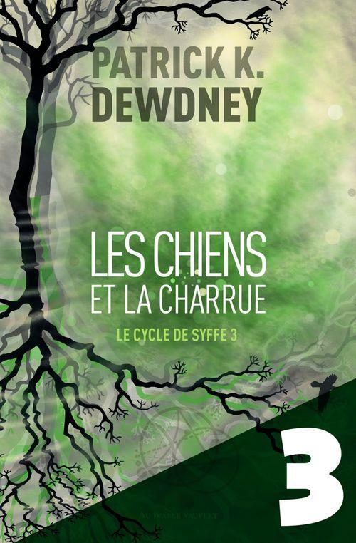 Vente EBooks : Les Chiens et la Charrue EP3  - Patrick K. Dewdney