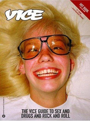 Vice the vice guide to sex and drugs and rock and roll