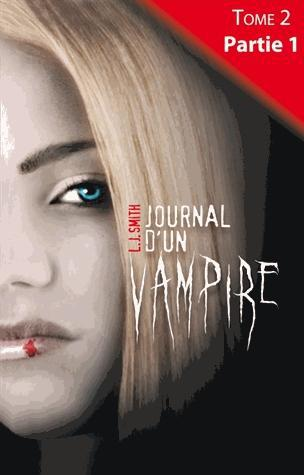 Journal d'un vampire t.2 ; partie 1