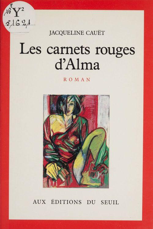 Les Carnets rouges d'Alma  - Jacqueline Cauët