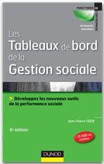 Les tableaux de bord de la gestion sociale ; développez les nouveaux outils de la performance sociale (6e édition)