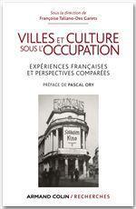 Villes et culture sous l'occupation ; expériences françaises et perspectives comparées