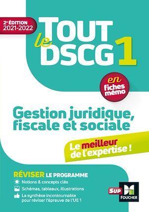 Tout le DSCG 1 en fiches mémo ; gestion juridique fiscale et sociale (édition 2021/2022)