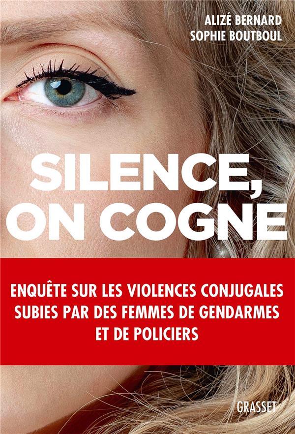 Silence, on cogne ; enquête sur les violences conjugales subies par des femmes de gendarmes et de policiers