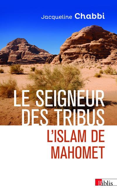 LE SEIGNEUR DES TRIBUS  -  L'ISLAM DE MAHOMET