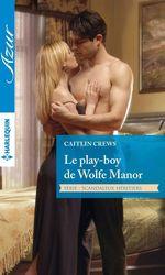 Vente Livre Numérique : Le play-boy de Wolfe Manor  - Caitlin Crews