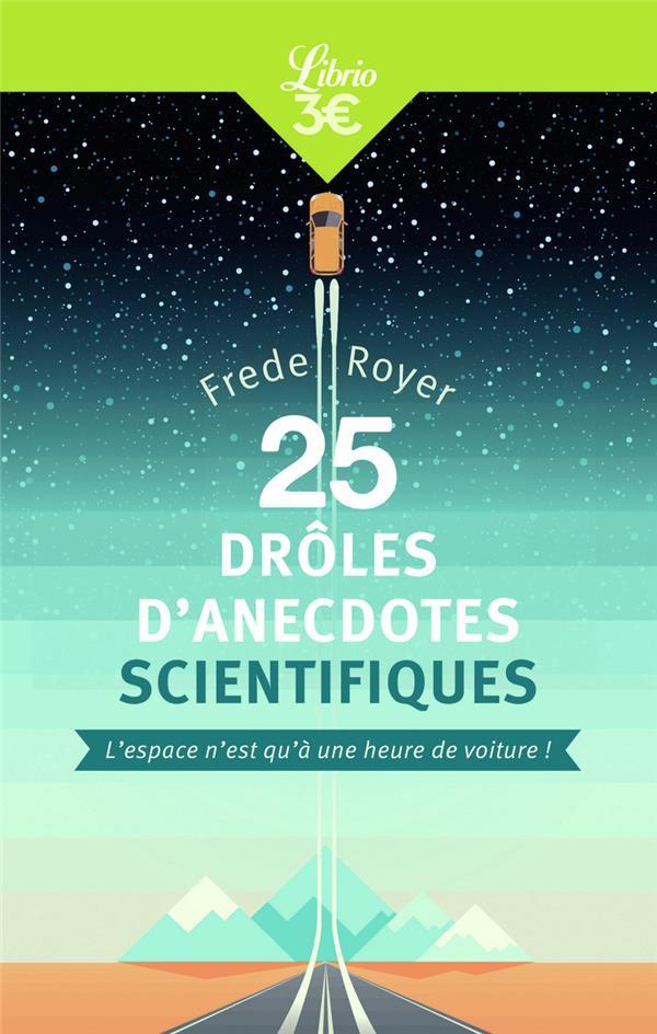 25 drôles d'anecdotes scientifiques ; l'espace n'est qu'à une heure de voiture !