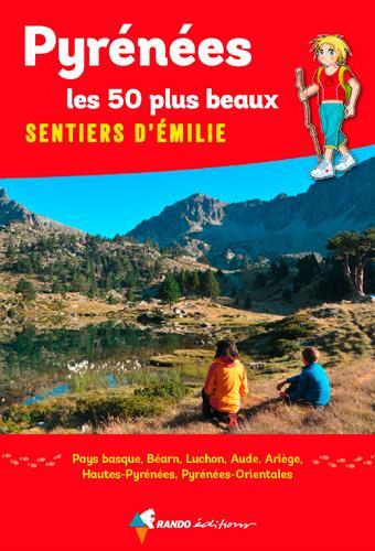 Pyrénées, les 50 plus beaux sentiers d'Emilie