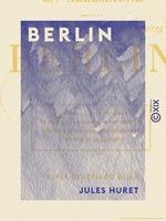 Vente EBooks : Berlin - En Allemagne  - Jules Huret