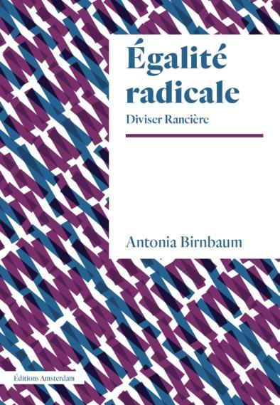 l'égalité radicale ; Jacques Rancière et au-delà