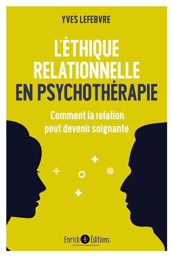 L'éthique relationnelle en psychothérapie ; comment la relation peut devenir soignante