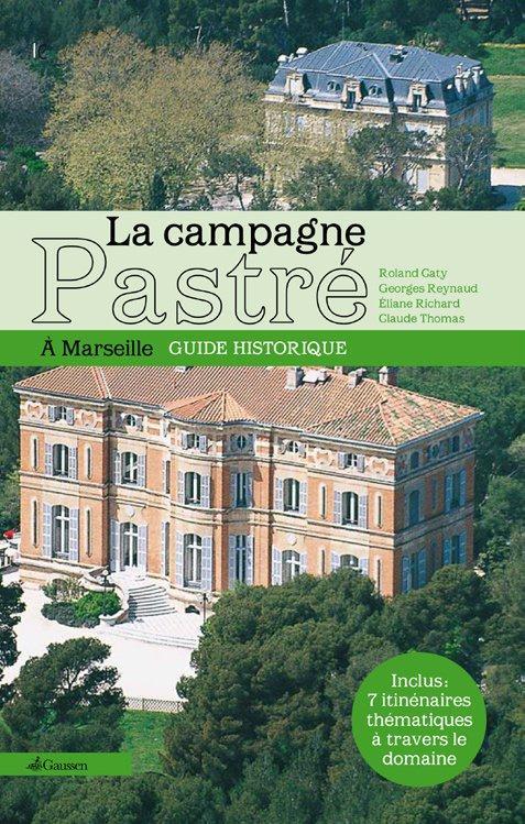 La campagne pastré ; à Marseille ; guide historique