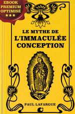 Le mythe de l'Immaculée Conception  - Paul Lafargue