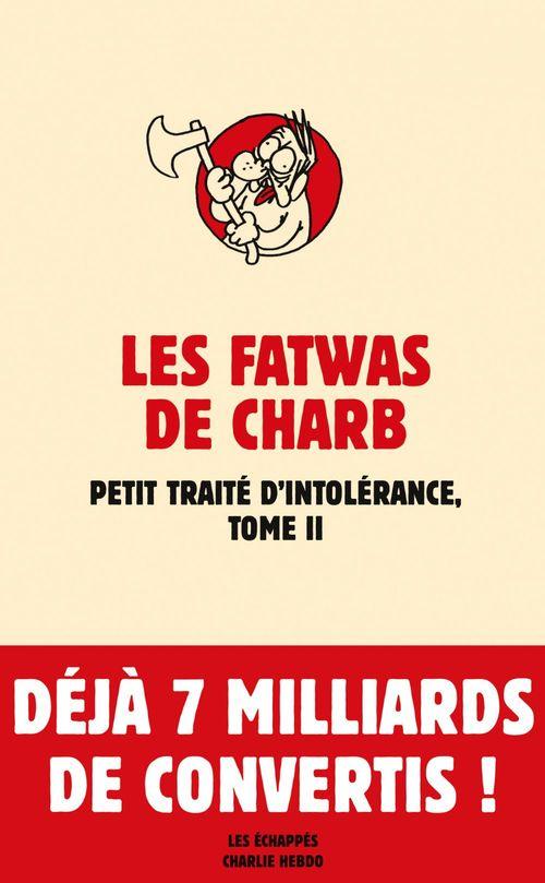 Petit traité d'intolérance t.2 ; les fatwas de Charb