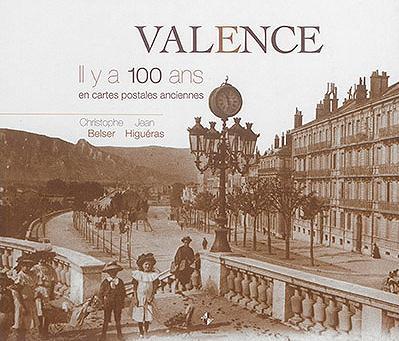 Valence ; il y a 100 ans ; en cartes postales anciennes