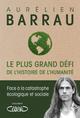 Le plus grand défi de l'histoire de l'humanité  - Aurélien Barrau