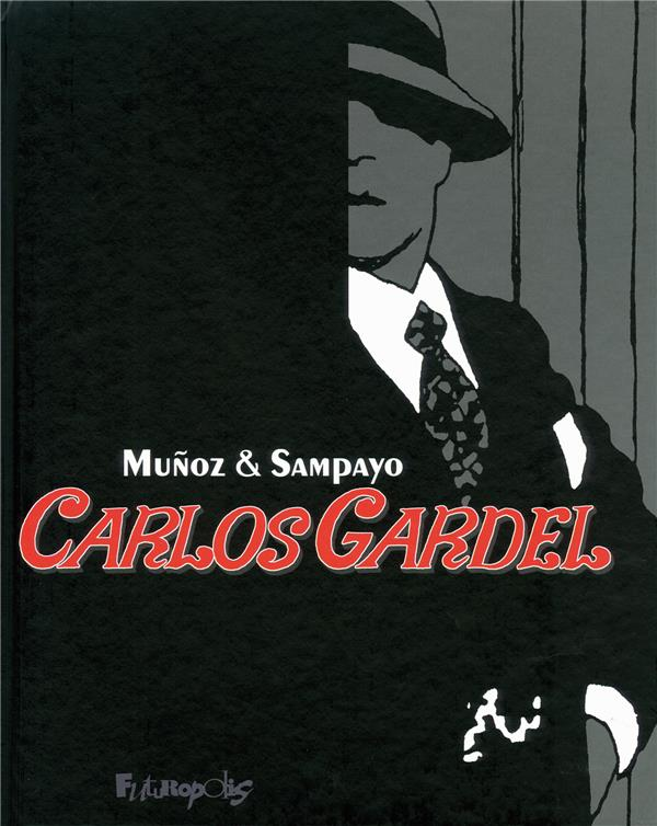 Carlos Gardel ; intégrale