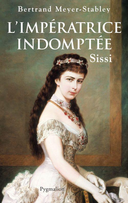 L'impératrice indomptée ; Sissi
