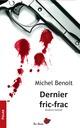 Dernier fric-frac  - Michel Benoît