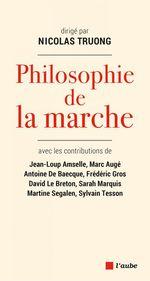 Vente EBooks : Philosophie de la marche  - David LE BRETON - Nicolas TRUONG - Antoine DE BAECQUE - Sylvain Tesson - Frédéric Gros - Sarah MARQUIS - Martine SEGALEN