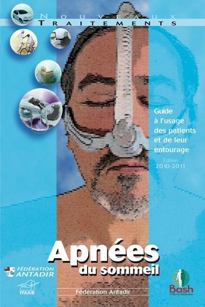 apnées du sommeil ; guide à l'usage des patients et de leur entourage (édition 2010/2011)