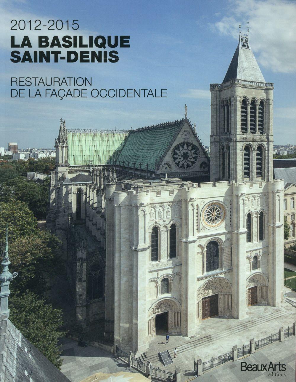 La basilique Saint-Denis, 2012-2015 ; restauration de la façade occidentale