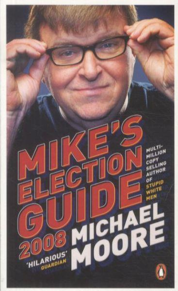 MIKE'S ELECTION GUIDE: 2008