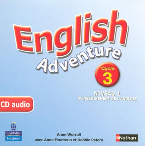 ENGLISH ADVENTURE ; cycle 3 ; niveau 1 ; CD audio