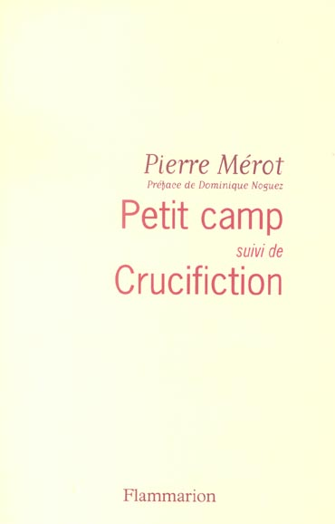 Petit camp ; crucifiction