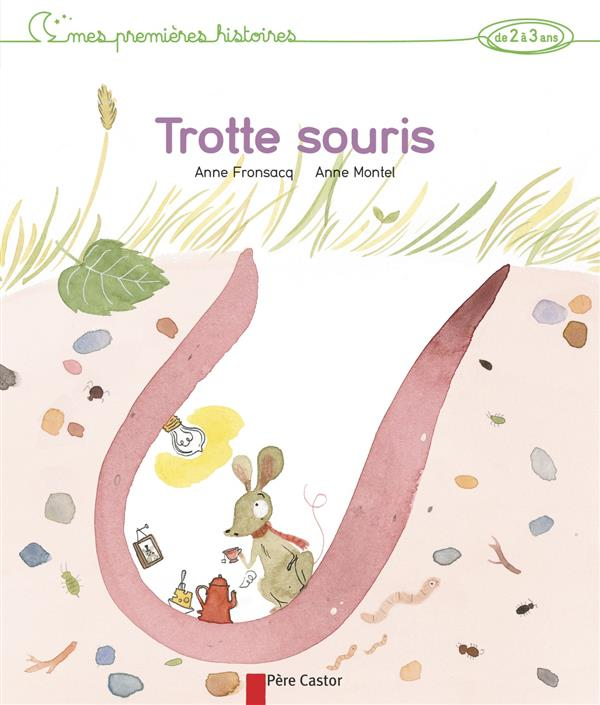 Trotte souris ; mes premieres histoires de 2 à 3 ans
