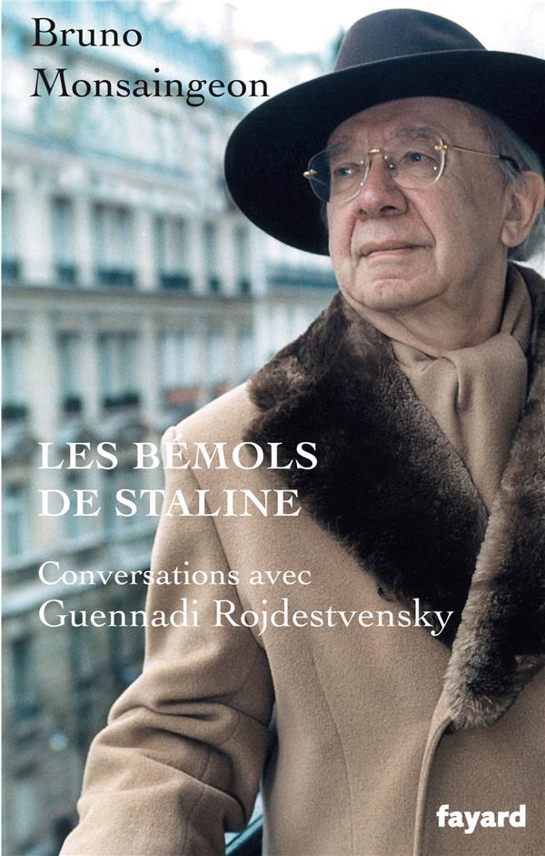 Les bémols de Staline ; conversations avec Guennadi Rojdestvensky