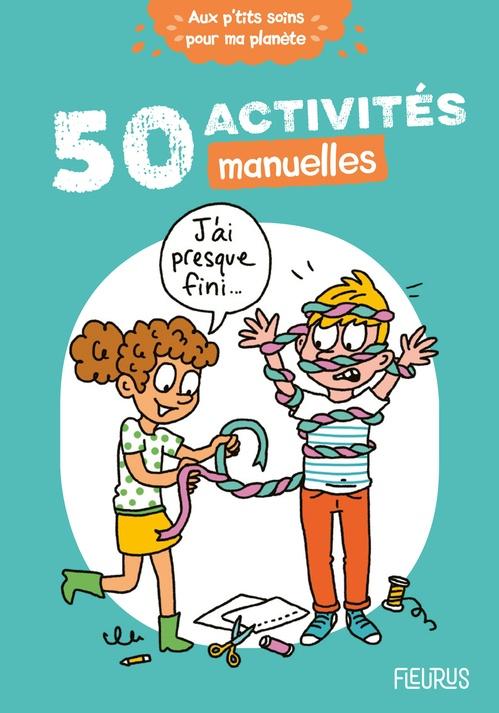 50 activités manuelles  - Cecile Desprairies