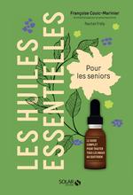 Vente EBooks : Les huiles essentielles pour les seniors  - Rachel FRÉLY - Françoise COUIC-MARINIER