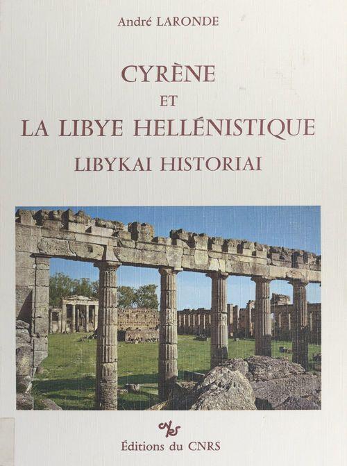 Cyrène et la Libye hellénistique  - Andre Laronde