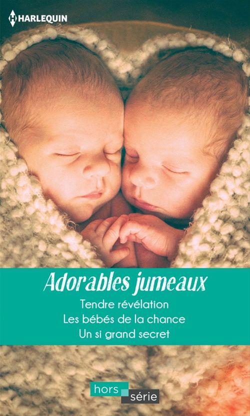 Adorables jumeaux ; tendre révélation ; les bébés de la chance ; un si grand secret