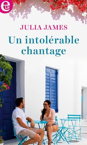 Un intolérable chantage  - Julia James