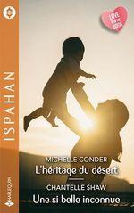 Vente Livre Numérique : L'héritage du désert - Une si belle inconnue  - Michelle Conder - Chantelle Shaw