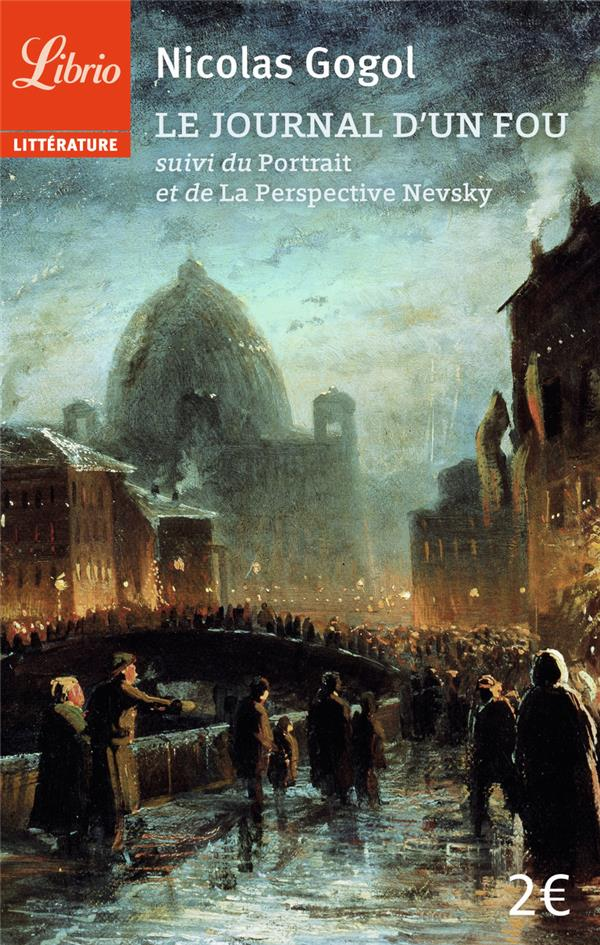 Le Journal D'Un Fou ; Le Portrait ; La Perspective Nevsky