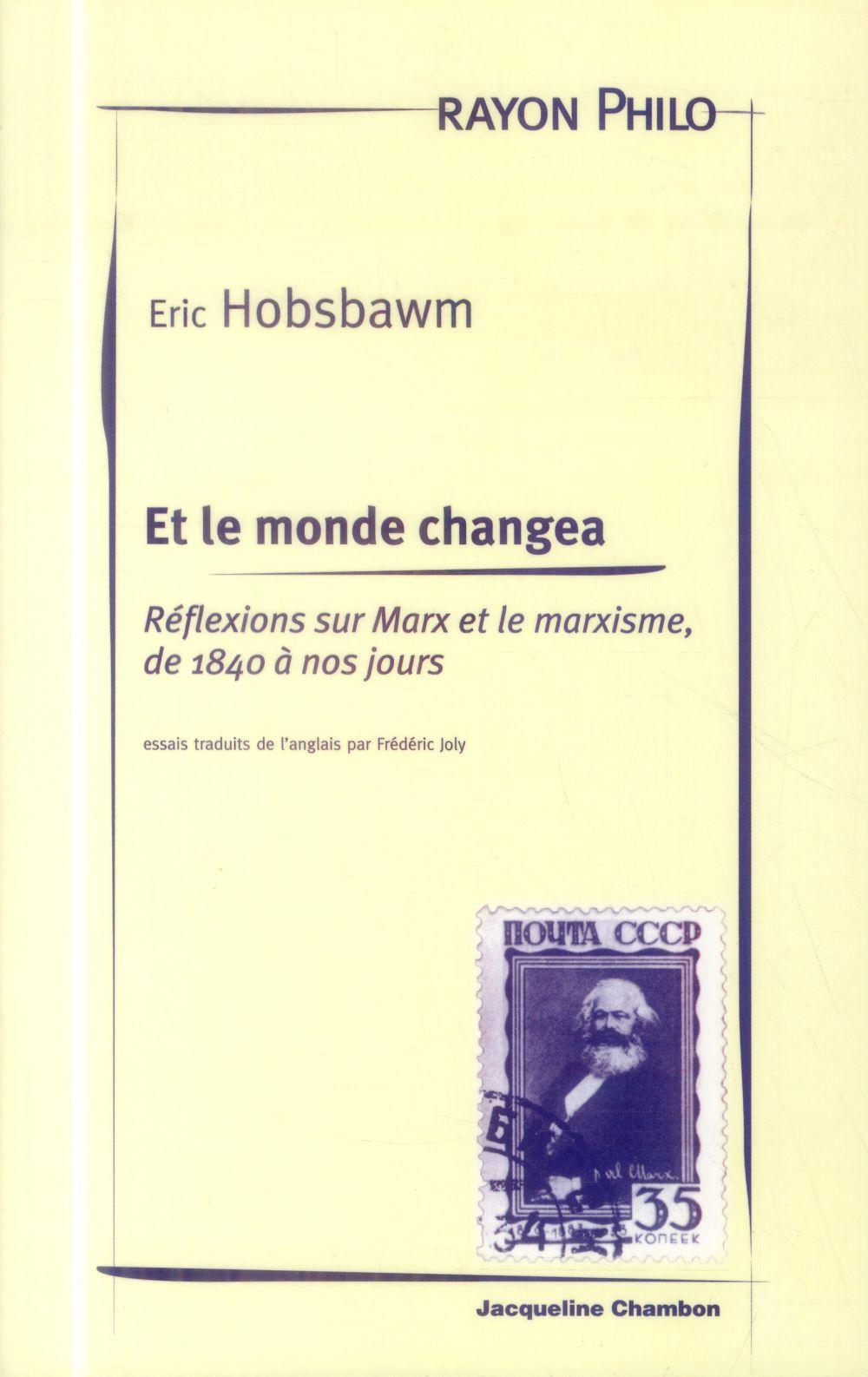 Et le monde changea ; réflexions sur Marx et le marxisme, de 1840 à nos jours