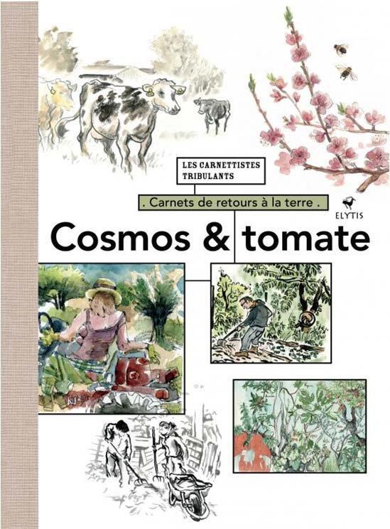 Cosmos et tomates ; carnets de retours à la terre