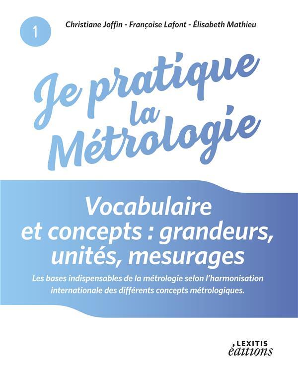 je pratique la métrologie ; vocabulaire et concepts : grandeurs, unités, mesurages