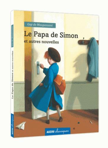 Le papa de Simon ; et autres nouvelles