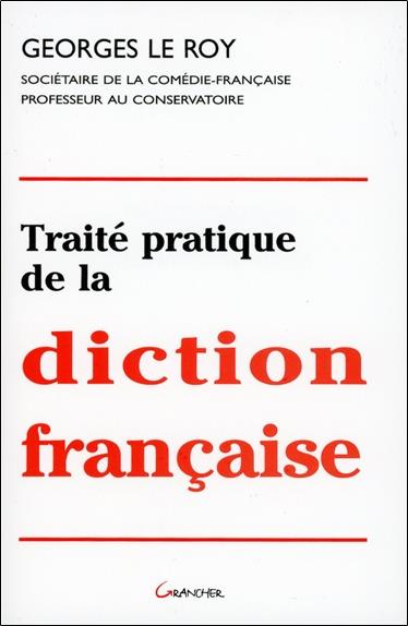 Traite Pratique De La Diction Francaise