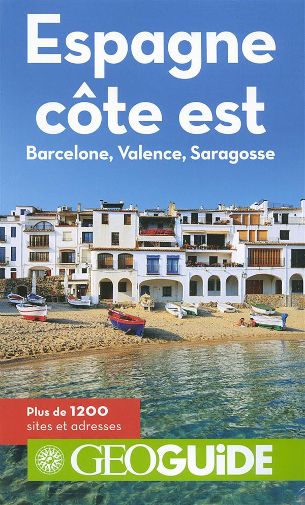 GEOguide ; Espagne côte est ; Barcelone, Valence, Saragosse