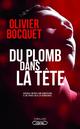 Du plomb dans la tête  - Olivier Bocquet