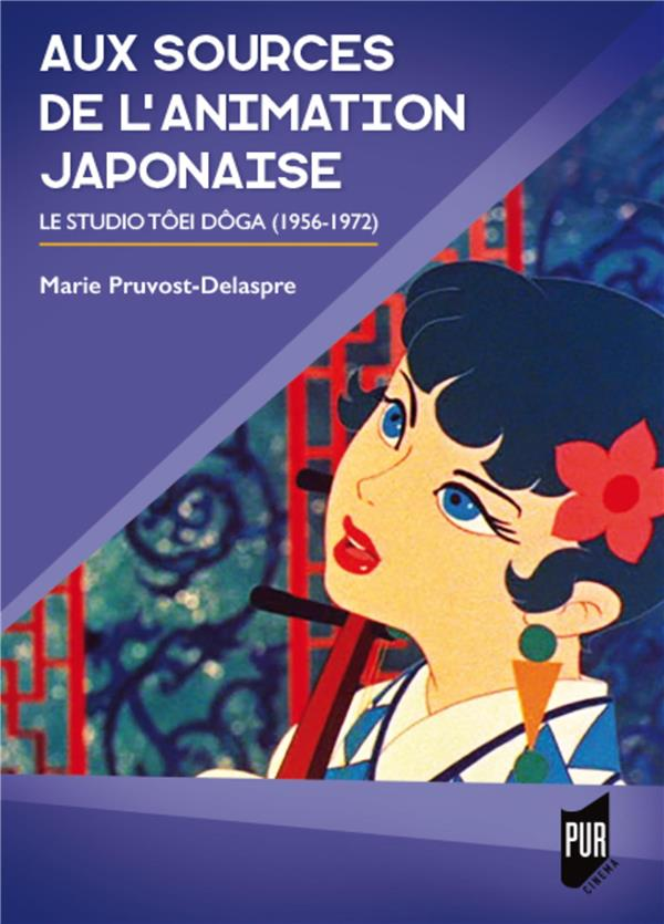 Aux sources de l'animation japonaise ; le studio Tôei Dôga (1956-1972)