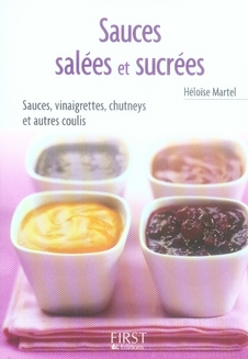 Le Petit Livre De Cuisine; Sauces Salees Et Sucrees